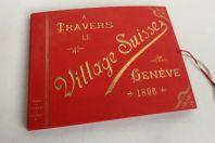 A travers le village suisse Fred Boissonnas Genève 1896 Photographies