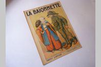 """Revue """" La Baïonnette   """" ( N°.172) 1918"""